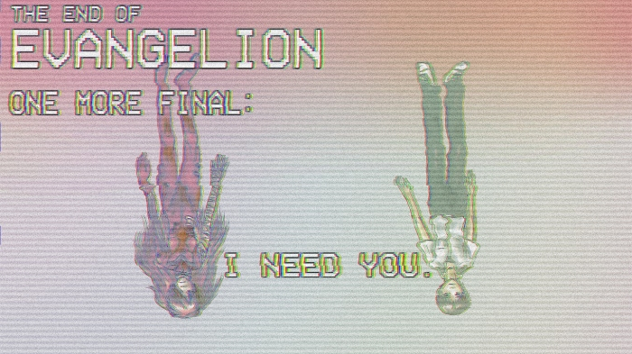 the_end_of_evangelion_one_more_final___i_need_you__by_lawrenceaniki-da3rvna.jpg